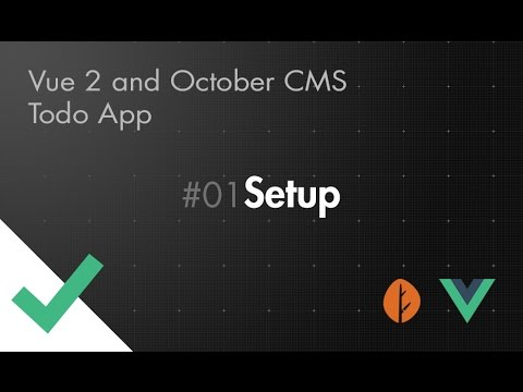 Vue 2 and October CMS Todo App - Part 01 - Setup