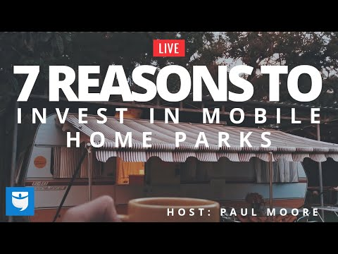 7 Reasons to Invest in Mobile Home Parks