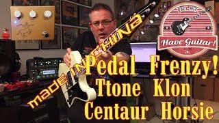 TTone Klon Centaur Horsie - Chinese pedals 1, Pedal Frenzy