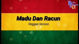 Download Mp3 Madu Dan Racun Reggae   Lirik  | Reggae Verison