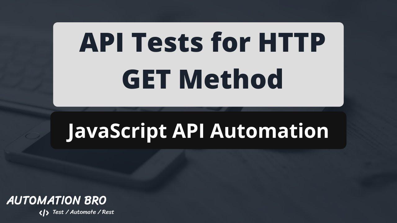 API Tests for HTTP GET method - JavaScript API Automation