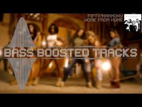 Fifth Harmony feat. Ty Dolla Sign - Work from Home [Bass Boosted]