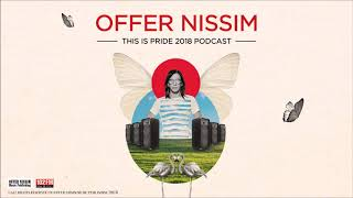 Offer Nissim - This Is Pride 2018 Podcast