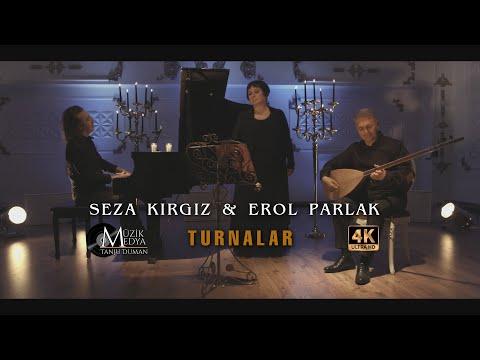 Seza Kırgız & Erol Parlak - Turnalar [  ©2021 Tanju Duman Müzik Medya]