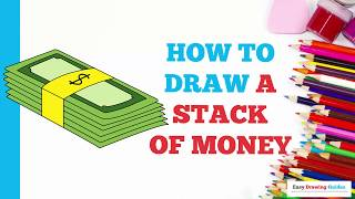 How to Draw a Stack of Money in a Few Easy Steps: Drawing Tutorial for Kids and Beginners