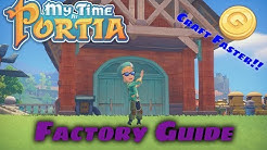 My Time at Portia: Factory Guide EASY CRAFTING