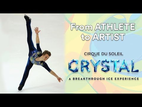 Champion Ice Skater transformed into Circus Star   Athlete to Artist   Crystal   Cirque du Soleil