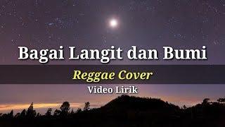 Bagai Langit Dan Bumi Reggae SKA Cover (Video Lirik)
