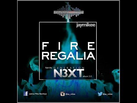Jaymikee - FIRE REGALIA (Generation Next Album) Gospel Song