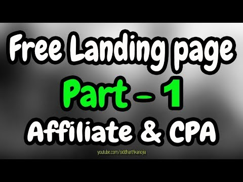 How To Create Free Landing Page For Affiliate And CPA Offers [Part - 1]