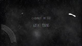 Cabaret du Ciel - Great Plains (Official Video)