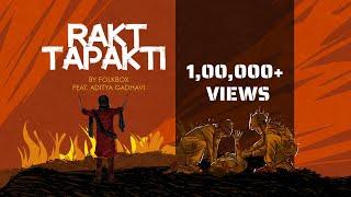 Rakt Tapakti   Folk Box Ft. Aditya Gadhavi   Jhaverchand Meghani