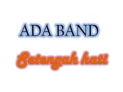 Ada Band - Setengah hati (Lirik+Chord)