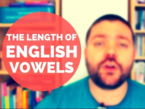 Vowel Length in English: The Importance of Long vs Short Vowels