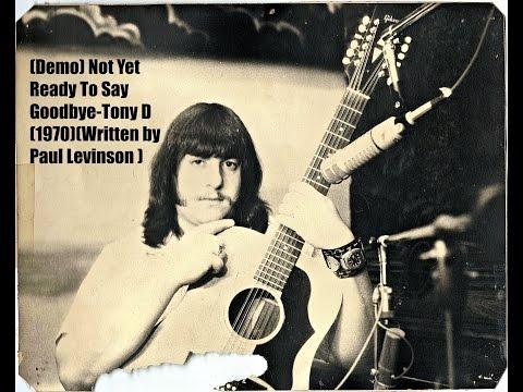 FLASHBACK-1970-TONY D Not Yet Ready To Say Goodbye Demo