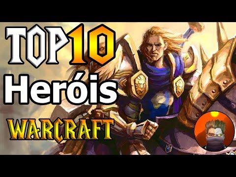Top 10 Heróis de World of Warcraft