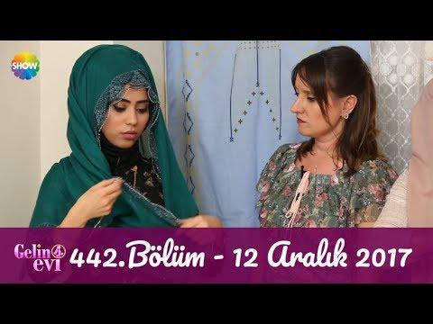 Gelin Evi 442.Bölüm | 12 Aralık 2017