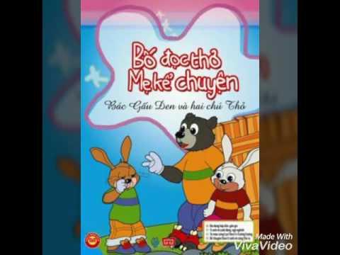"""Kể chuyện bé nghe """" Bác gấu đen và 2 chú thỏ"""""""
