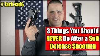 3 Things You Should NEVER Do After a Self Defense Shooting