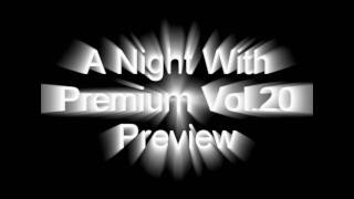 A Night With Premium Vol.20 Preview
