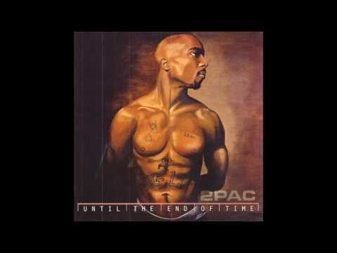 2Pac - Until the End of Time HQ