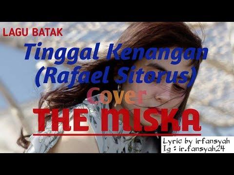 Tinggal Kenangan (Rafael Sitorus)  COVER The MISKA