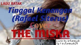 Tinggal Kenangan (Rafael Sitorus)  COVER The MISKA