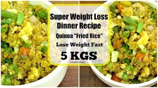 Super Weight Loss Quinoa Fried Rice - Fat Burning Meal/Diet Plan To Lose Weight Fast -Dinner Recipes