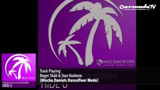 Roger Shah & Sian Kosheen - Hide U (Mischa Daniels Dancefloor Mode)