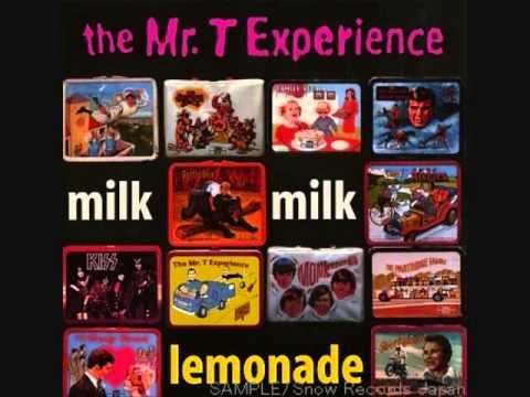 the mr t experience  milk, milk, lemonade lp