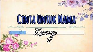 [Karaoke] 🎵 Kenny - Cinta Untuk Mama 🎵 +Lirik Lagu [INSTRUMENTAL]