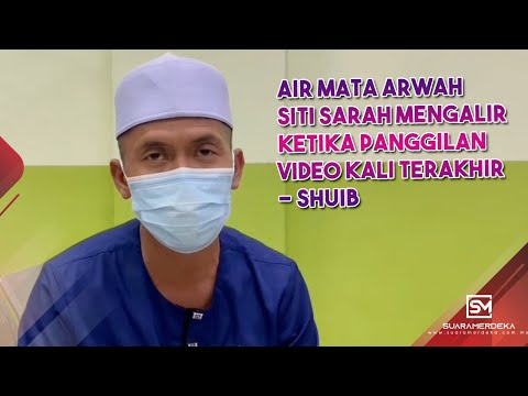 Air mata arwah Siti Sarah mengalir ketika panggilan video kali terakhir – Shuib