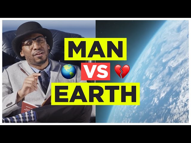 MAN vs EARTH