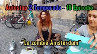 "Autostop 2 Temporada - 18 Episodio ""La zombie Amsterdam"""