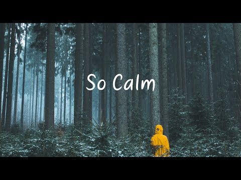 So Calm | Beautiful Chill Mix