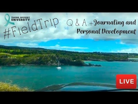 Maui Field Trip Live Q&A: Journaling, Personal Development and Healing from CPTSD