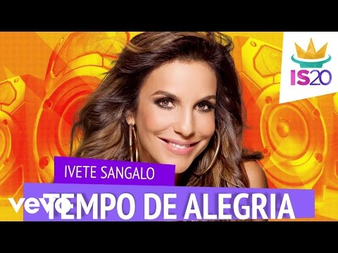 Ivete Sangalo - Tempo de Alegria  (Lyric Video)