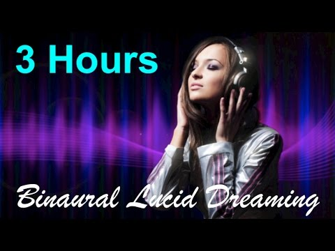 Binaural & Binaural Beats for Lucid Dreaming: 3 Hours of best Binaural Beats
