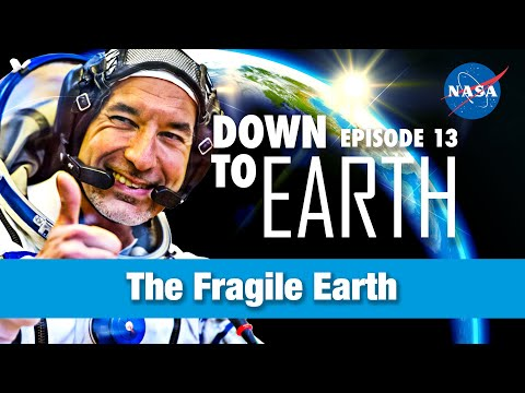 Down to Earth – The Fragile Earth
