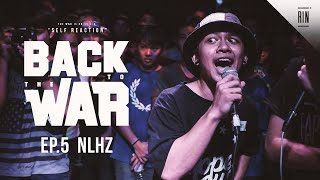 EP.5 : NLHZ - BACK TO THE WAR | RAP IS NOW