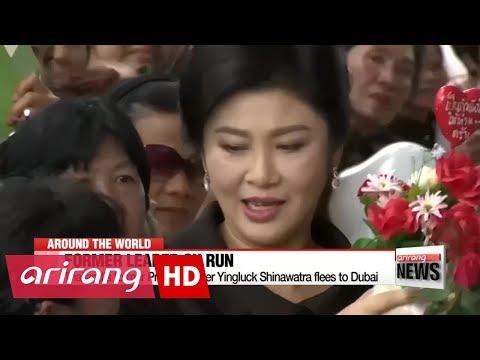 Thailand's former Prime Minister Yingluck Shinawatra flees to Dubai