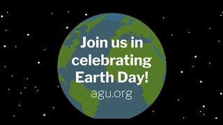 Happy Earth Day 2021 From AGU