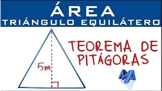 Teorema de Pitágoras | Area del triángulo equilátero conocida su altra