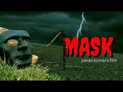 MASK telugu suspense thriller and best horror short film directed by pavan kumar