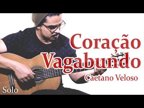 Caetano Veloso - CORAÇÃO VAGABUNDO (Violão Solo Fingerstyle) MPB #24