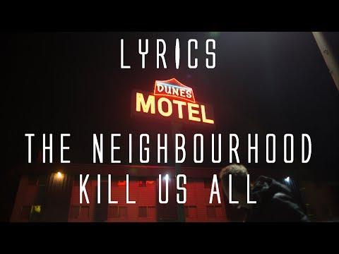 The Neighbourhood - Kill Us All (Lyrics on Screen) ft. Denzel Curry