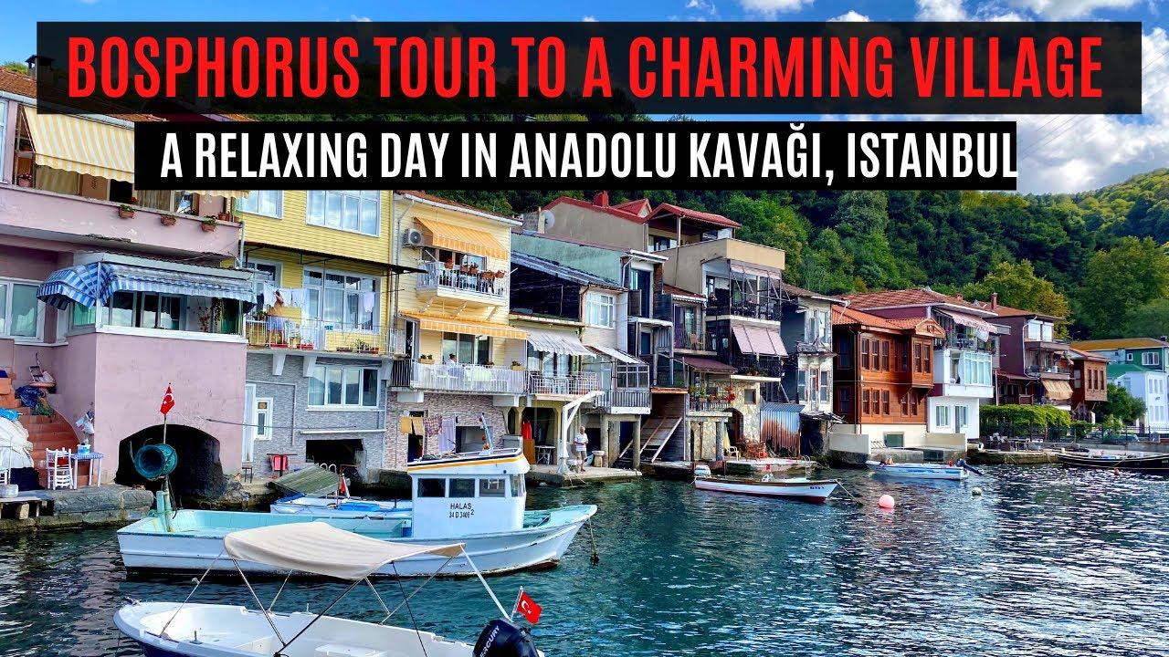 BOSPHORUS CRUISE TOUR TO ANADOLU KAVAĞI   A LOVELY VILLAGE IN ISTANBUL