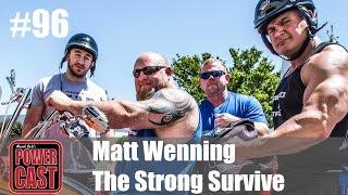 PowerCast #96 - Matt Wenning: The Strong Survive | SuperTraining.TV