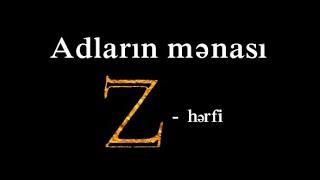 Adların mənası ( Z - hərfi )