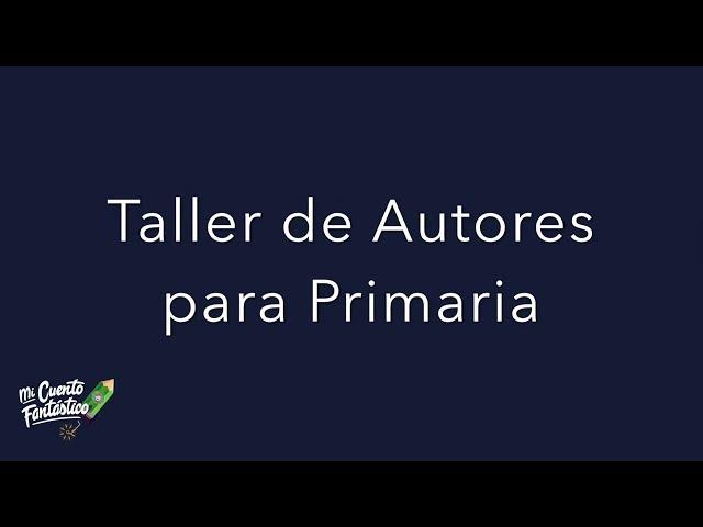 Taller de Autores para Primaria